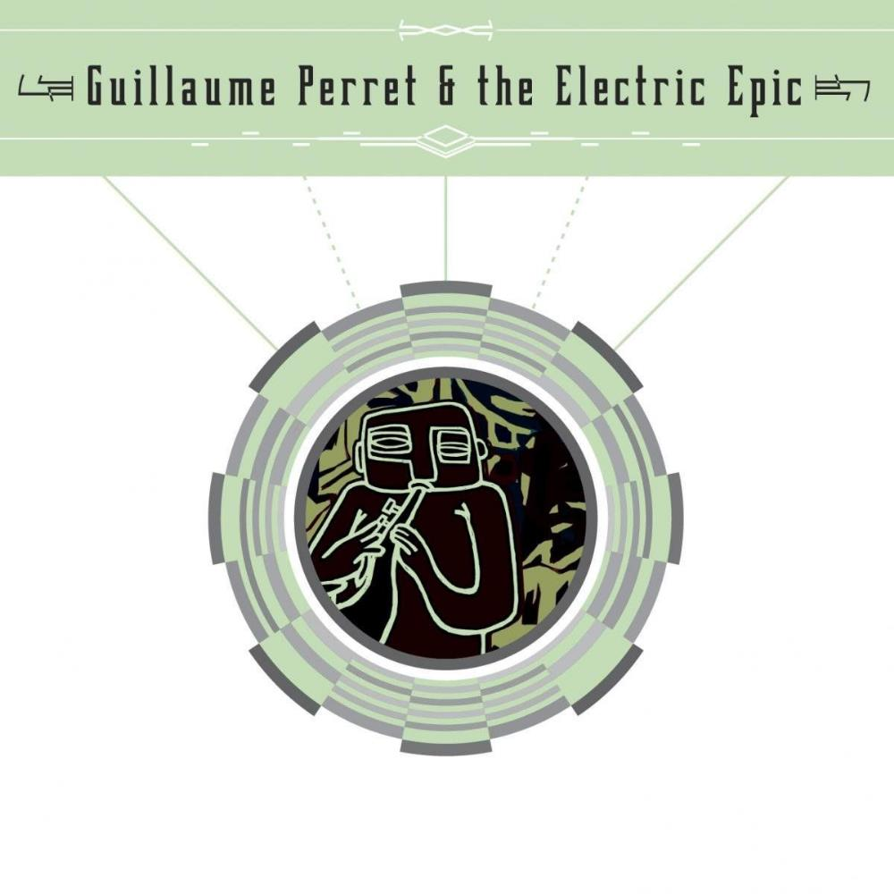 Guillaume Perret & The Electric Epic by PERRET & THE ELECTRIC EPIC, GUILLAUME album cover