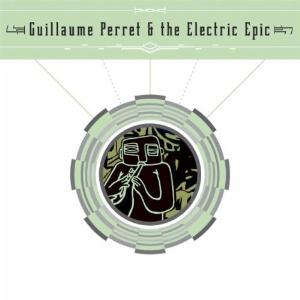 Guillaume Perret & the Electric Epic Guillaume Perret & The Electric Epic album cover