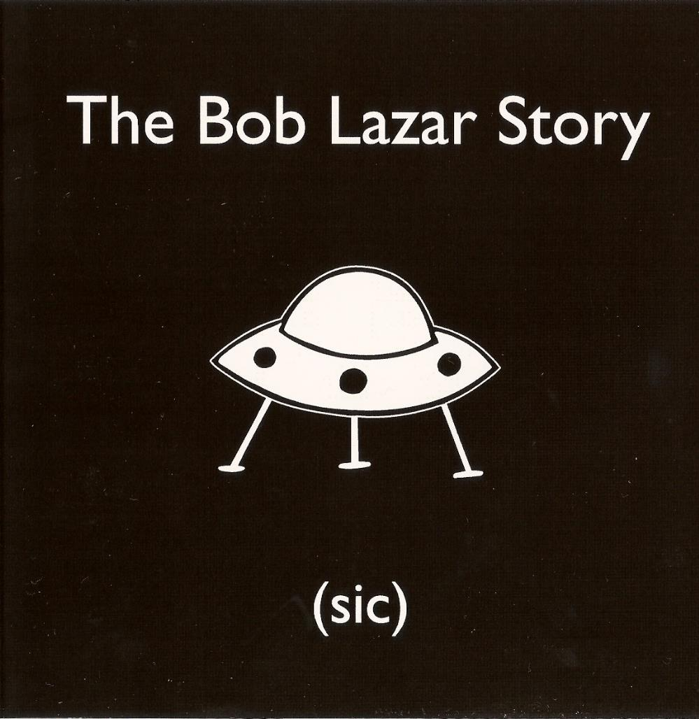 (sic) by BOB LAZAR STORY, THE album cover