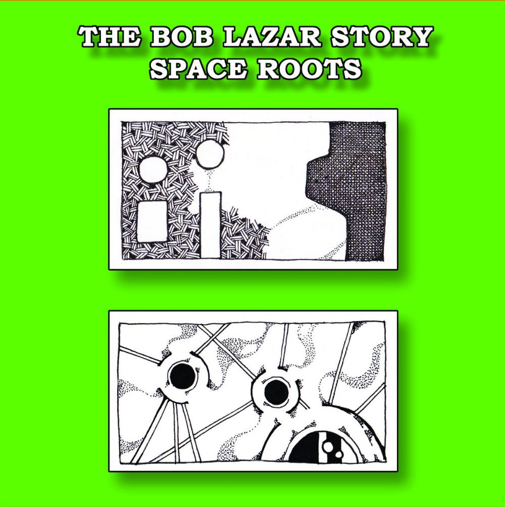 Space Roots by BOB LAZAR STORY, THE album cover