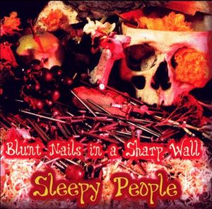Blunt Nails in a Sharp Wall by SLEEPY PEOPLE album cover