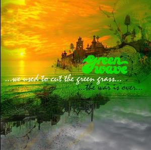 We Used To Cut The Green Grass / The War Is Over by GREEN WAVE album cover