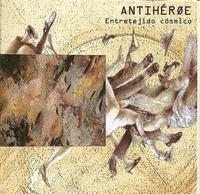 Antih�roe - Entretejido C�smico CD (album) cover