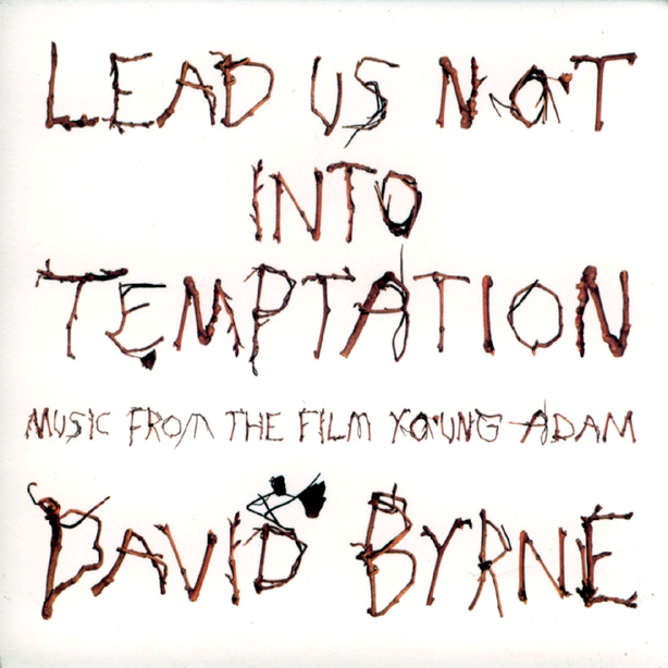 David Byrne - Lead Us Not Into Temptation - Music From The Film Young Adam CD (album) cover