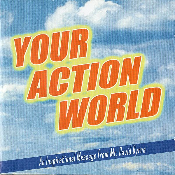 David Byrne Your Action World: An Inspirational Message From Mr. David Byrne album cover
