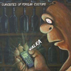 Vialka Curiosities of Popular Customs album cover