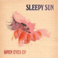 Sleepy Sun Open Eyes EP album cover
