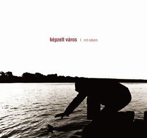 Mit Nekem by KEPZELT VAROS album cover