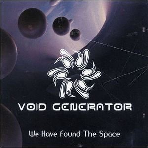 Void Generator We Have Found The Space album cover