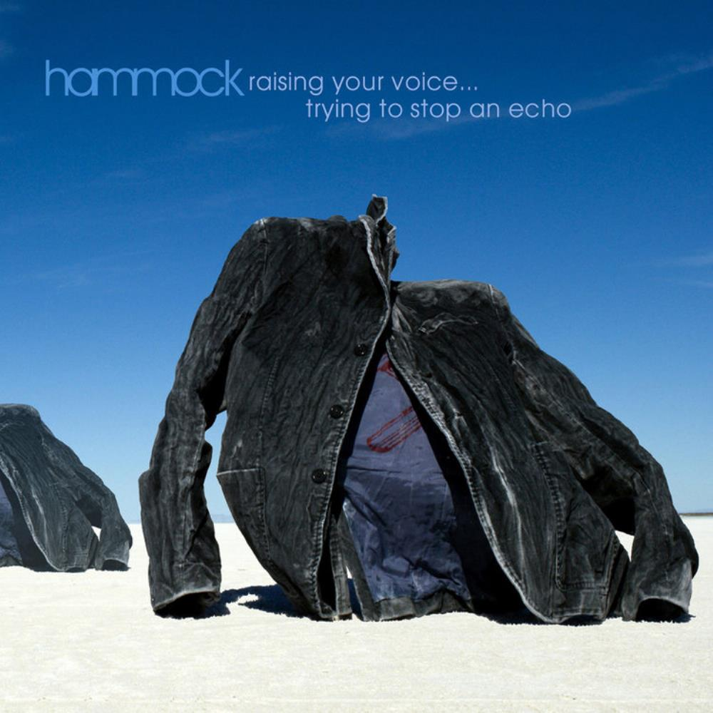 Raising Your Voice ... Trying To Stop An Echo by HAMMOCK album cover