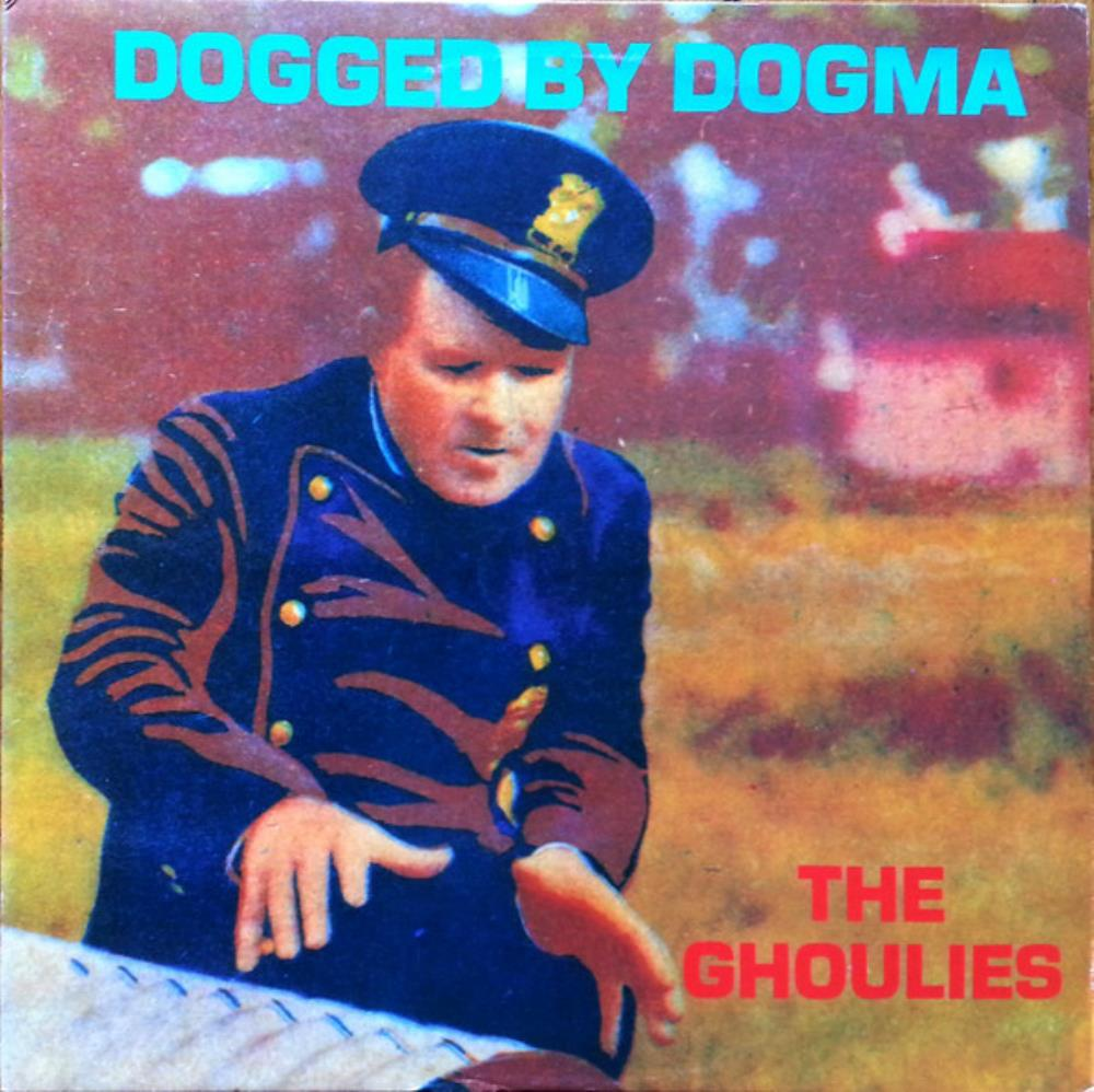 Dogged By Dogma by GHOULIES, THE album cover