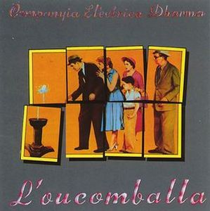 L'Oucomballa by COMPANYIA ELÈCTRICA DHARMA album cover
