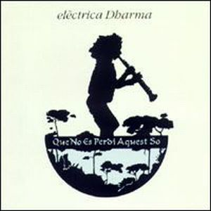 Companyia El�ctrica Dharma - Que no es perdi mai aquest so CD (album) cover