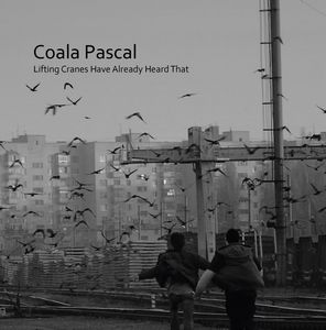Lifting Cranes Have Already Heard That  (EP) by COALA PASCAL album cover