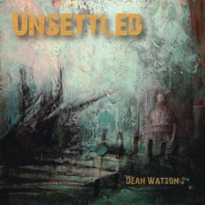 Dean Watson - Unsettled CD (album) cover