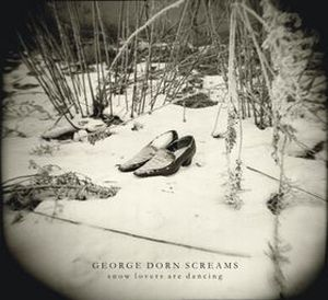 George Dorn Screams - Snow Lovers Are Dancing CD (album) cover