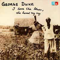 George Duke I Love The Blues - She Heard My Cry album cover