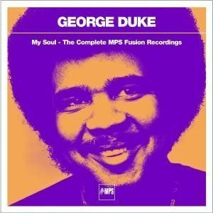George Duke My Soul: The Complete MPS Fusion Recordings album cover