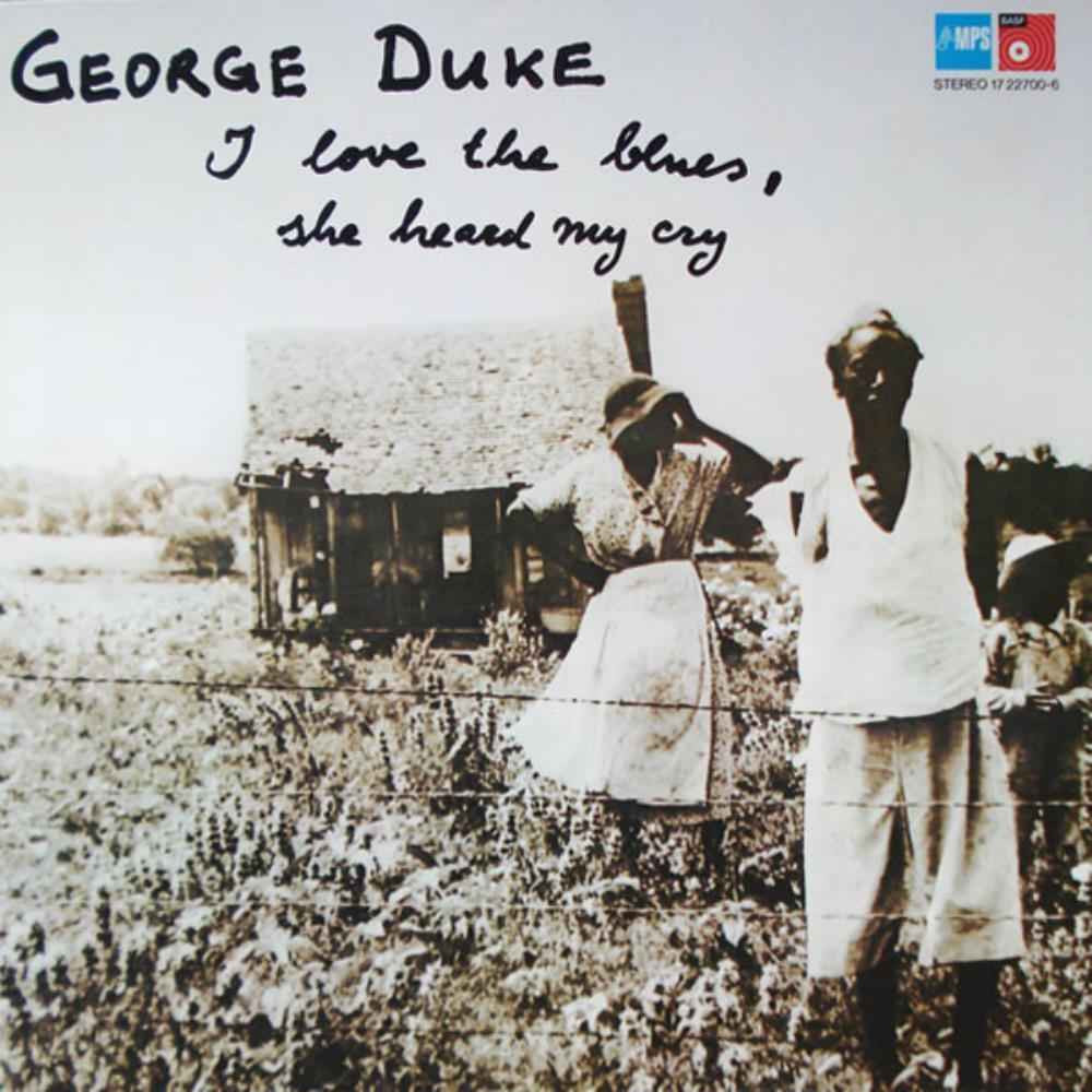 I Love The Blues, She Heard My Cry by DUKE,GEORGE album cover