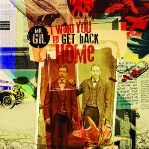 Mr. Gil I Want You to Get Back Home album cover