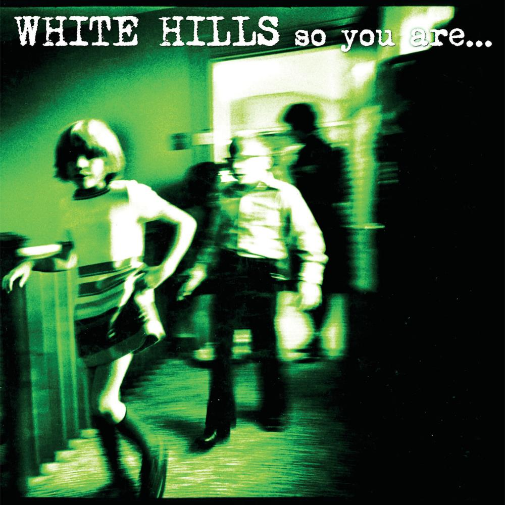 White Hills So You Are ... So You'll Be album cover