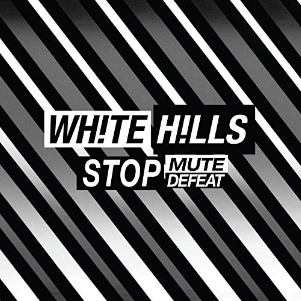White Hills Stop Mute Defeat album cover