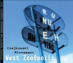 Czajkowski Minnemann - West ZooOpolis CD (album) cover