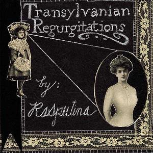 Transylvanian Regurgitations by RASPUTINA album cover