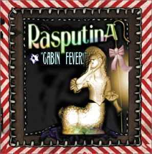 Cabin Fever! by RASPUTINA album cover