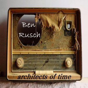 Ben Rusch Architects of Time album cover