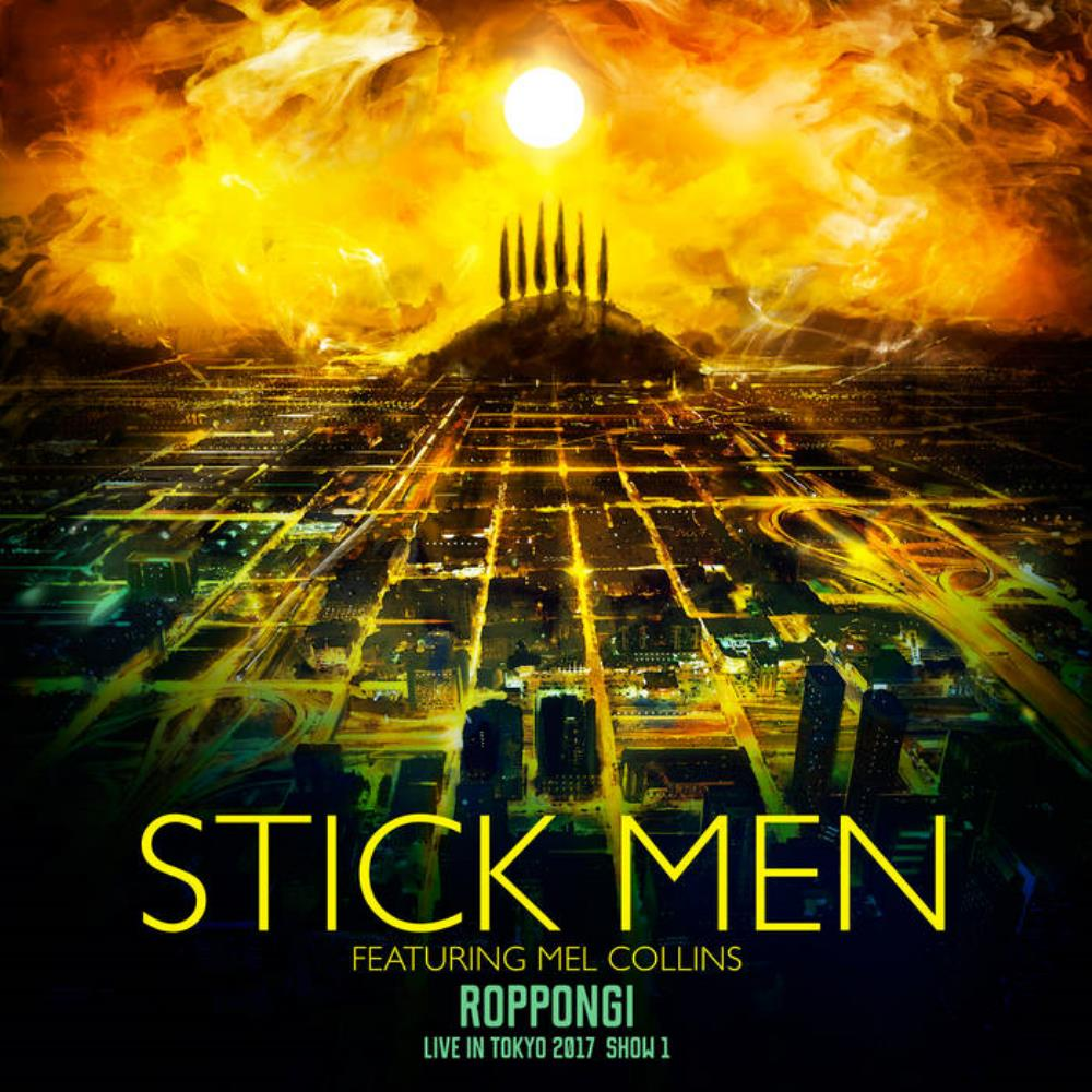 Roppongi - Live in Tokyo 2017, Show 1 (With Mel Collins) by Stick Men album rcover