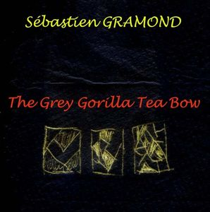 S�bastien Gramond The Grey Gorilla Tea-Bow album cover