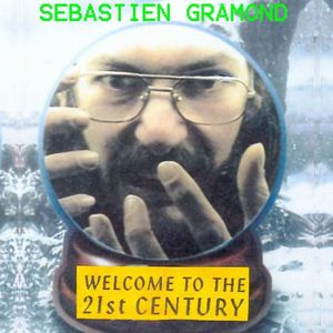 Sébastien Gramond Welcome to the 21st Century album cover