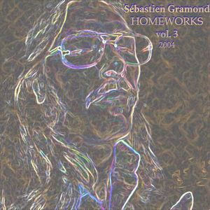 Sébastien Gramond Homeworks Vol. 3, 2004 album cover