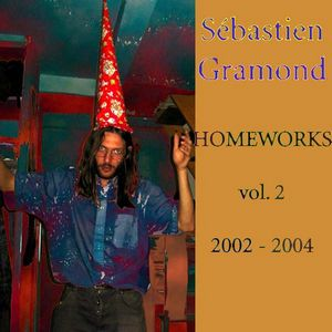 S�bastien Gramond Homeworks Vol. 2 - 2002-2004 album cover