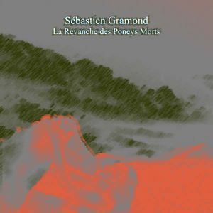 S�bastien Gramond La Revanche des Poneys Morts album cover