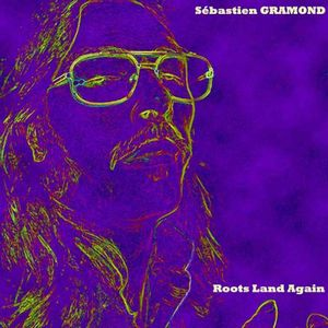 S�bastien Gramond Roots Land Again album cover