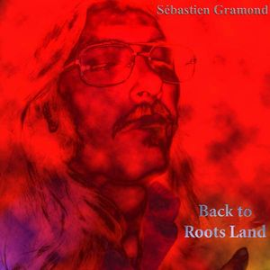 Back To Roots Land by GRAMOND, SÉBASTIEN album cover