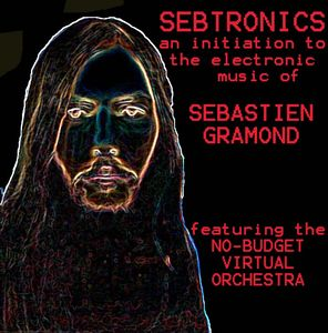 Sébastien Gramond Sebtronics : An Initiation to the Electronic Music of S?bastien Gramond album cover