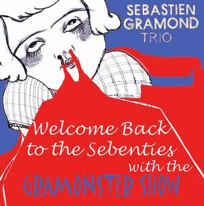 Sébastien Gramond Welcome Back To The Sebenties With The Gramonster Show album cover