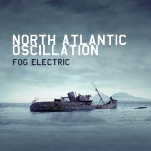 Fog Electric by NORTH ATLANTIC OSCILLATION album cover