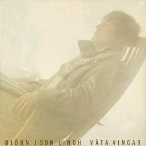 Våta vingar (Wet Wings) by LINDH, BJORN J:SON album cover