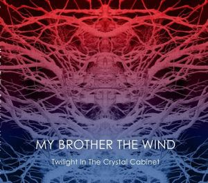My Brother The Wind - Twilight In The Crystal Cabinet CD (album) cover