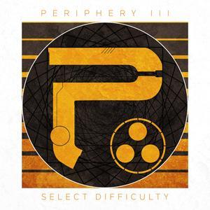 Periphery III: Select Difficulty by PERIPHERY album cover