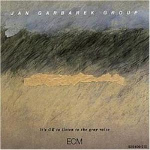 Jan Garbarek It's OK to Listen to the Gray Voice album cover