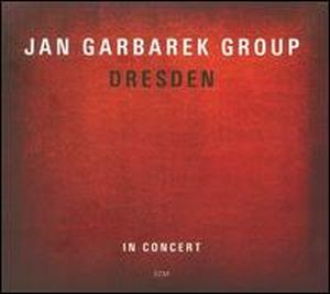 Jan Garbarek - Dresden: In Concert CD (album) cover