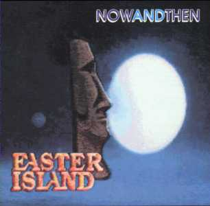 Now and Then by EASTER ISLAND album cover