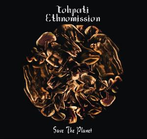 Tohpati Ethnomission - Save The Planet CD (album) cover