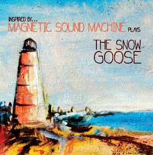 Inspired by... M.S.M. Plays The Snow Goose by MAGNETIC SOUND MACHINE album cover
