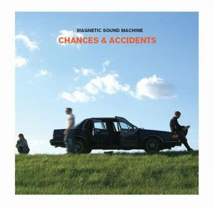 Magnetic Sound Machine Chances & Accidents album cover